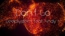 DeepSystem feat. Andy M. - Don't Go [Official Track]