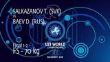 GOLD FS - 70 kg: T. SALKAZANOV (SVK) v. D. BAEV (RUS)