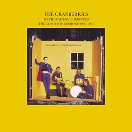The Cranberries альбом To The Faithful Departed (The Complete Sessions 1996-1997)