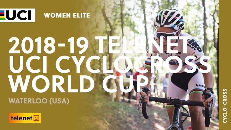 2018 2019 Telenet UCI Cyclocross World Cup Waterloo USA Women Elite