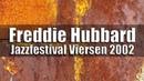 Freddie Hubbard The New Jazz Composer Octet Jazzfestival Viersen 2002