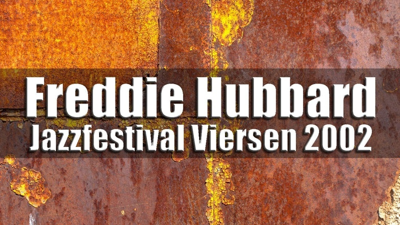 Freddie Hubbard The New Jazz Composer Octet - Jazzfestival Viersen 2002
