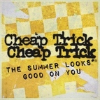 Cheap Trick альбом The Summer Looks Good On You