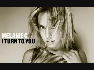 Melanie c - i turn to you (2000)