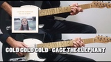 Cold Cold Cold - Cage The Elephant Guitar Cover