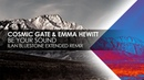 Cosmic Gate Emma Hewitt - Be Your Sound (Ilan Bluestone Extended Remix)