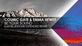 Cosmic Gate &amp Emma Hewitt - Be Your Sound (Ilan Bluestone Extended Remix)