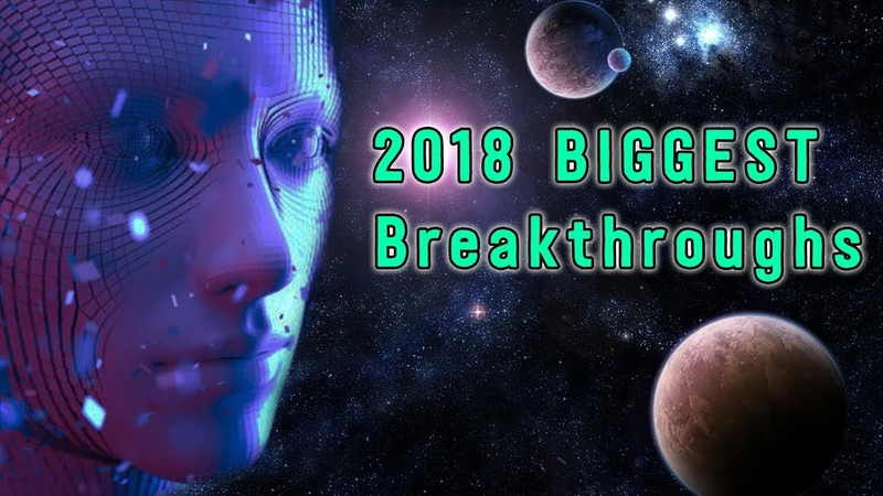 5 BIGGEST Scientific Breakthroughs of 2018