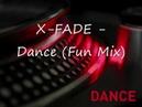 X-Fade - Dance - Fun