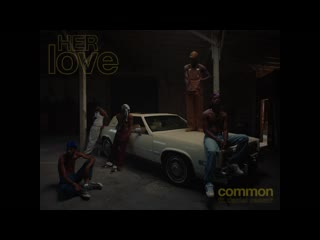 Common - HER Love (feat.Daniel Caesar with special guest Dwele)