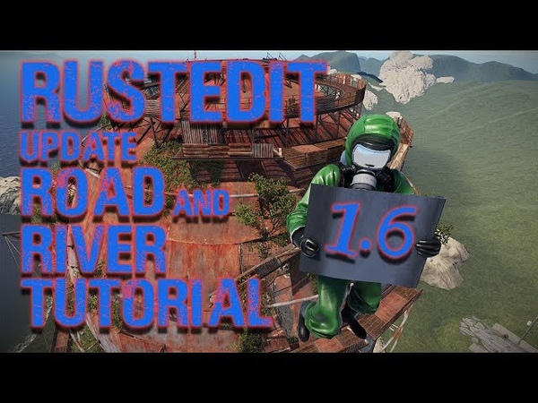 Rust | Custom Map Editing Tutorial | RustEdit Update | Road River Tools