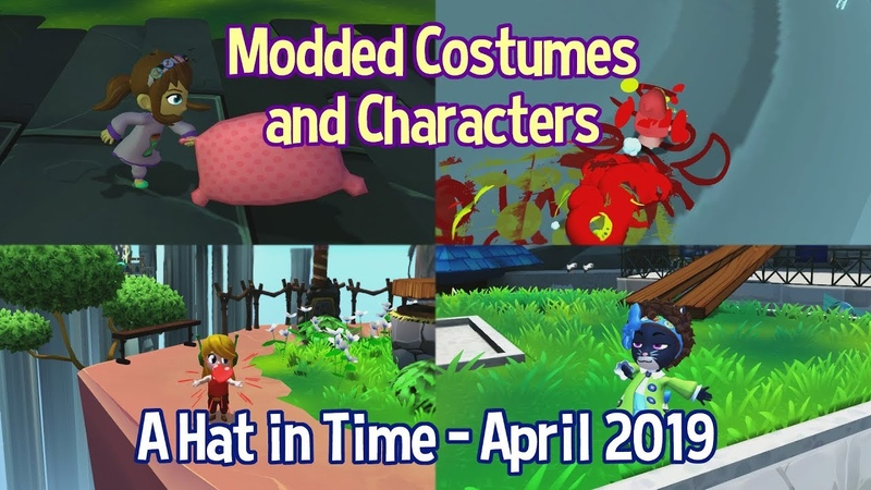 Various Modded Characters and Costumes April 2019 A Hat in Time