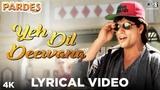 Yeh Dil Deewana Lyrical Video- Pardes Sonu Nigam, Hema Sardesai &amp Shankar Mahadevan