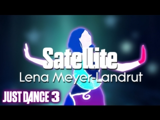 Just dance hits | satellite - lena meyer-landrut | just dance 3