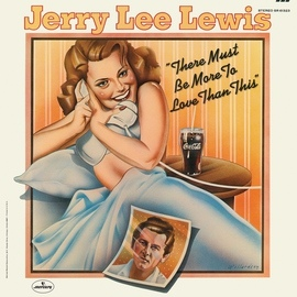 Jerry Lee Lewis альбом There Must Be More To Love Than This