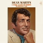 Dean Martin альбом I Take a Lot of Pride in What I Am