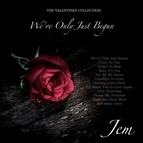 Jem альбом We've Only Just Begun - The Valentines Collection