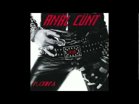 Anal Cunt - Kicking Your Ass And Fucking Your Bitch