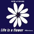 Ace of Base альбом Life Is a Flower