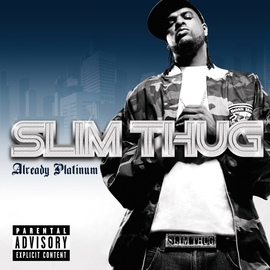 Slim Thug альбом Already Platinum