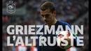 Griezmann l'altruiste le grand format I FFF 2019