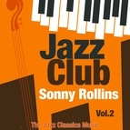 Sonny Rollins альбом Jazz Club, Vol. 2