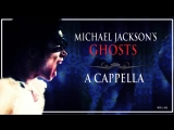 Michael Jackson - Ghosts - A Cappella - From Demo and Album Version -