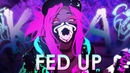 「AMV」Anime Mix- Fed Up