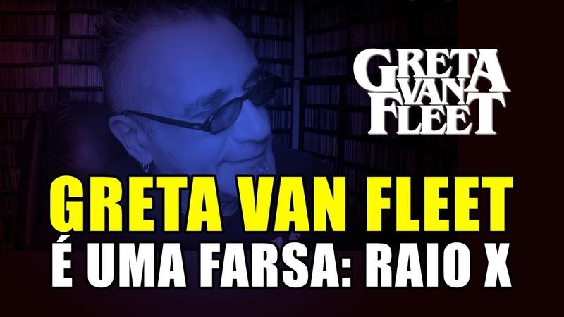 Greta Van Fleet é uma Farsa Raio X