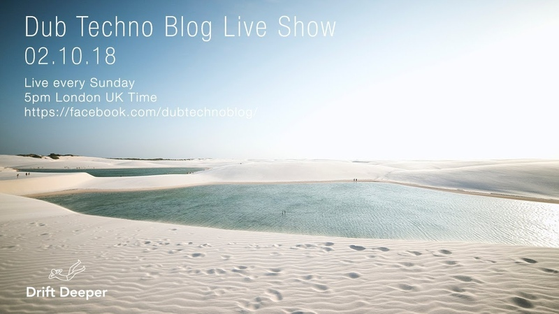 Dub Techno Blog Show 135 02 09 18