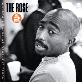 2Pac альбом The Rose - Volume 2 - Music Inspired By 2pac's Poetry