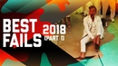Best Fails of the Year: Part 1 (2018) | FailArmy