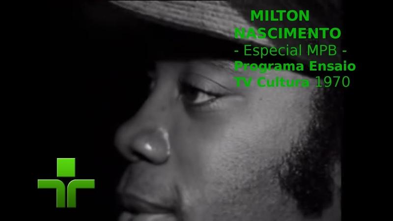 Milton Nascimento - MPB Especial - Ensaio - TV Cultura 1972