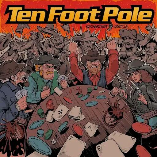 Ten Foot Pole - Escalating Quickly