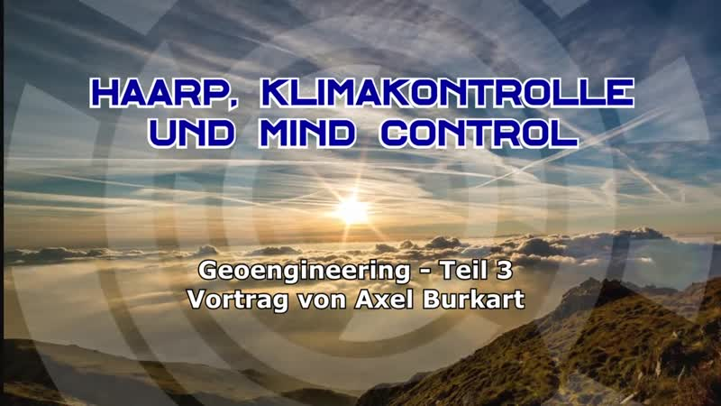 HAARP und Klimakontrolle als Waffe – Nicola Tesla für Mind Control missbraucht (Geoengineering 3) - Axel Burkart