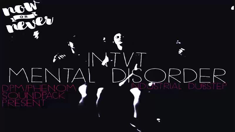 INTVT MENTAL DISORDER DPM AND PHENOM SOUNDPACK PRESENT INDUSTRIAL DUBSTEP