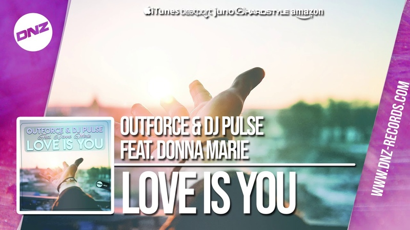 DNZF570 OUTFORCE DJ PULSE FEAT. DONNA MARIE - LOVE IS YOU (Official Video DNZ Records)