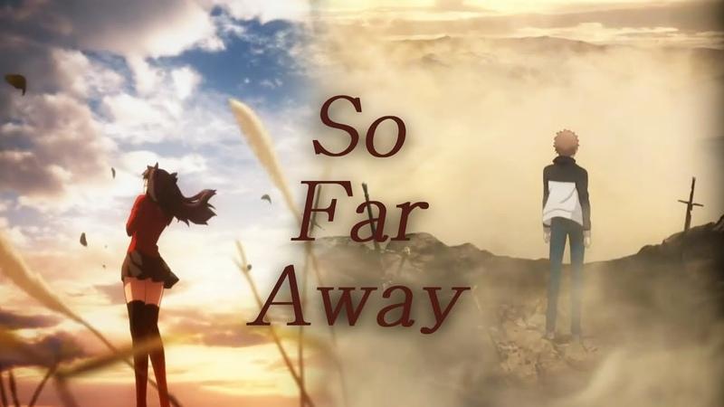 Rin x Shirou Fate Series 「AMV」 - So Far Away