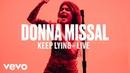 Donna Missal - Keep Lying Live Vevo DSCVR