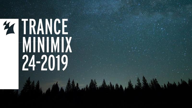Armada's Trance releases - TRANCE MINIMIX 24-2019