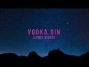 Maximilian Tux Antoine Russo Rebecca Raso - Vodka Gin (Lyric Video)
