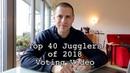 Top 40 Jugglers of 2018 Voting Video