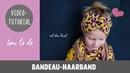 Tolles Bandeau-Haarband ganz einfach selber Nähen DIY-Näh-Tutorial