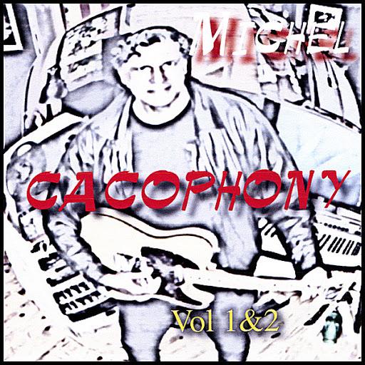 Мишель альбом Cacophony (volume1and2)