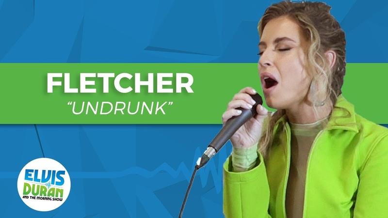 FLETCHER - Undrunk Acoustic | Elvis Duran Live