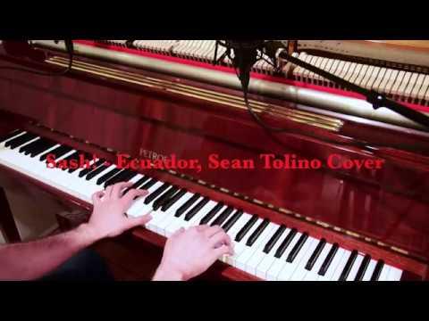 Sash! - Ecuador (Sean Tolino Cover) (Piano Dance Music)