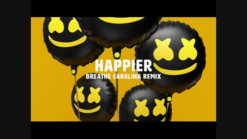 Marshmello ft. Bastille - Happier (Breathe Carolina Remix)