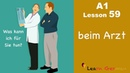A1 Lesson 59 Beim Arzt At the Doctor's Arzttermin vereinbaren Learn German