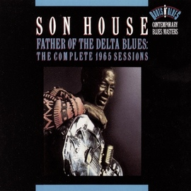 son house альбом Father Of The Delta Blues: The Complete 1965 Sessions