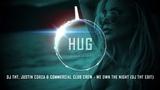 DJ THT, Justin Corza &amp Commercial Club Crew - We Own The Night (DJ THT Edit)